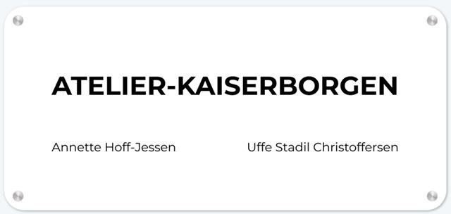 ATELIER-KAISERBORGEN. UFFE CHRISTOFFERSEN. ANNETTE HOFF-JESSEN